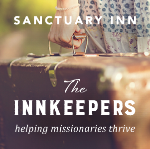 Sanctuary Inn : The Innkeepers Podcast - helping missionaries thrive